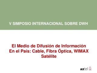 El Medio de Difusi n de Informaci n En el Pa s: Cable, Fibra  ptica, WIMAX Sat lite