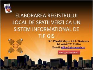 ELABORAREA REGISTRULUI LOCAL DE SPATII VERZI CA UN SISTEM INFORMATIONAL DE TIP GIS