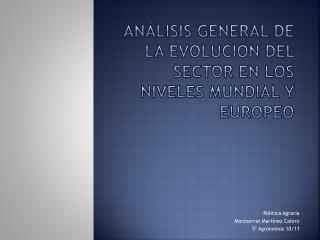 An lisis General de la Evoluci n del Sector en los niveles mundial y europeo