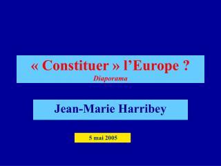 Constituer   l Europe  Diaporama