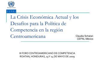 La Crisis Econ mica Actual y los Desaf os para la Pol tica de Competencia en la regi n Centroamericana