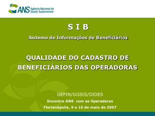 S I B  Sistema de Informa  es de Benefici rios