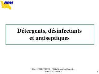 D tergents, d sinfectants et antiseptiques