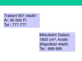 Trabant 601 elad   r: 90 000 Ft Tel.: 777-777