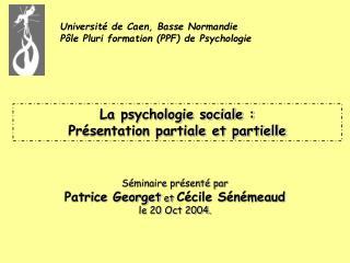 La psychologie sociale :  Pr sentation partiale et partielle