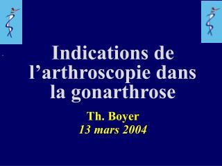 Indications de l arthroscopie dans  la gonarthrose