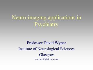 Neuro-imaging applications in Psychiatry