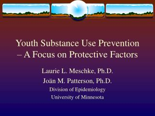 Youth Substance Use Prevention -- A Focus on Protective Factors