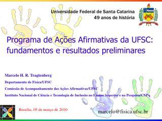 Programa de A  es Afirmativas da UFSC: fundamentos e resultados preliminares