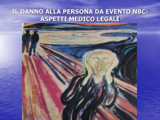 IL DANNO ALLA PERSONA DA EVENTO NBC: ASPETTI MEDICO LEGALI