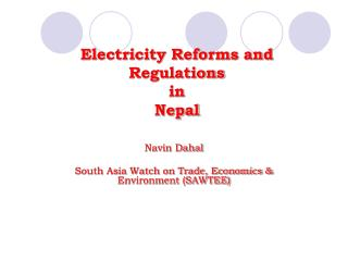 Electricity Reforms and Regulations  in  Nepal