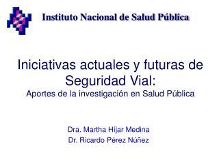 Iniciativas actuales y futuras de Seguridad Vial:  Aportes de la investigaci n en Salud P blica