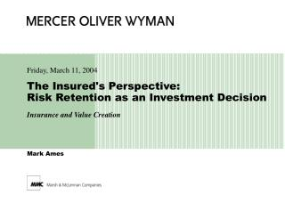 The Insureds Perspective: Risk Retention as an Investment Decision