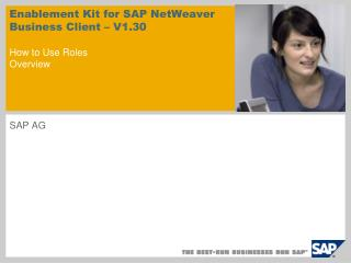 Enablement Kit for SAP NetWeaver Business Client   V1.30  How to Use Roles  Overview