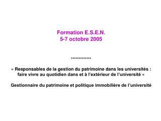 Formation E.S.E.N. 5-7 octobre 2005        Responsables de la gestion du patrimoine dans les universit s : faire vivre a