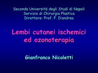 Seconda Universit  degli Studi di Napoli Servizio di Chirurgia Plastica Direttore: Prof. F. D andrea  Lembi cutanei isch