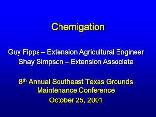 Chemigation Guy Fipps   Extension Agricultural Engineer