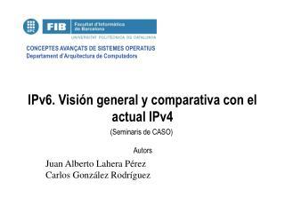 IPv6. Visi n general y comparativa con el actual IPv4