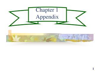 Chapter 1  Appendix