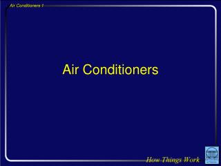 Air Conditioners - How Things Work