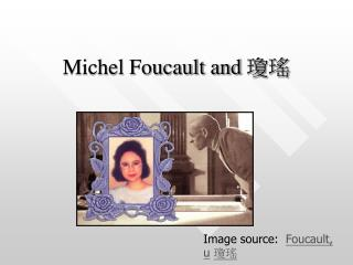 Michel Foucault and