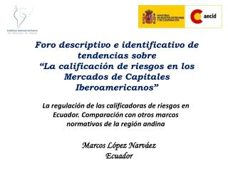 Foro descriptivo e identificativo de tendencias sobre  La calificaci n de riesgos en los Mercados de Capitales Iberoamer