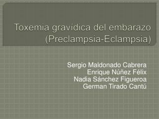 Toxemia grav dica del embarazo Preclampsia-Eclampsia
