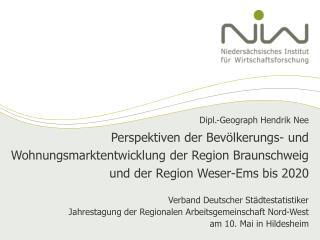 Perspektiven der Bev lkerungs- und Wohnungsmarktentwicklung der Region Braunschweig und der Region Weser-Ems bis 2020
