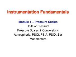 Instrumentation Fundamentals Module 1   Pressure Scales