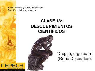 CLASE 13: DESCUBRIMIENTOS CIENT FICOS