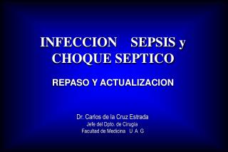 INFECCION    SEPSIS y CHOQUE SEPTICO