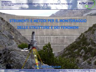 STRUMENTI E METODI PER IL MONITORAGGIO  DELLE STRUTTURE E DEI FENOMENI       Prof. Alberto Giussani