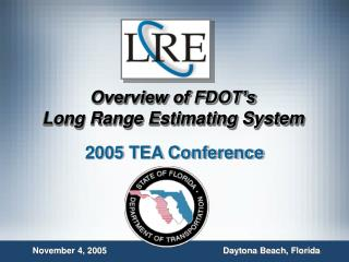 Overview of FDOT s Long Range Estimating System