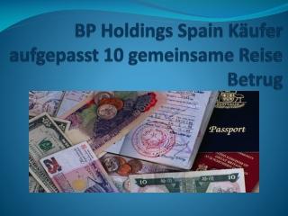 BP Holdings Spain Käufer aufgepasst: 10 gemeinsame Reise Bet