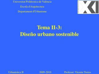 Tema II-3:    Dise o urbano sostenible