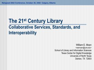 The 21st Century Library  Collaborative Services, Standards, and Interoperability