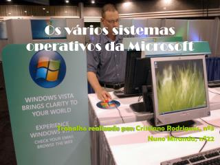 Os v rios sistemas operativos da Microsoft
