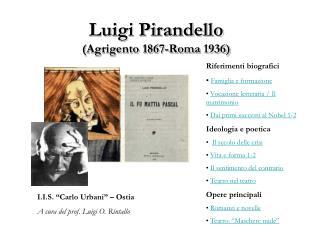 Luigi Pirandello Agrigento 1867-Roma 1936