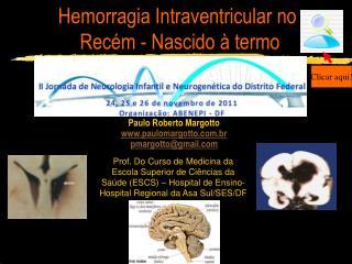 Hemorragia Intraventricular no  Rec m - Nascido   termo