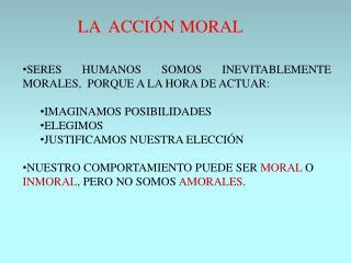 LA  ACCI N MORAL