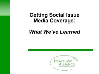 Getting Social Issue  Media Coverage:   What We ve Learned