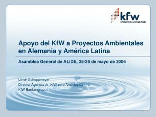 Apoyo del KfW a Proyectos Ambientales  en Alemania y Am rica Latina