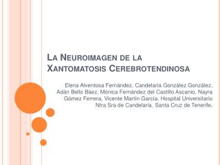 La Neuroimagen de la Xantomatosis Cerebrotendinosa