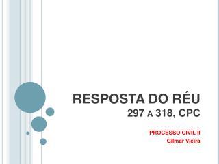 RESPOSTA DO R U 297 a 318, CPC