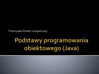 Podstawy programowania obiektowego Java