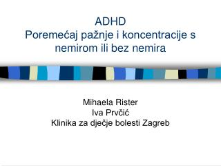 ADHD Poremecaj pa nje i koncentracije s nemirom ili bez nemira