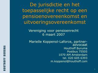 De jurisdictie en het toepasselijke recht op een pensioenovereenkomst en uitvoeringsovereenkomst