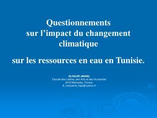 Questionnements sur l impact du changement climatique   sur les ressources en eau en Tunisie.