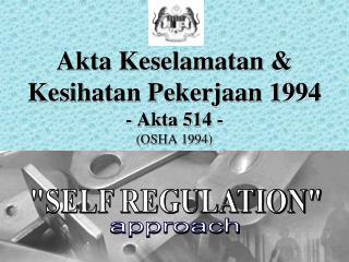 Akta Keselamatan            Kesihatan Pekerjaan 1994 - Akta 514 - OSHA 1994