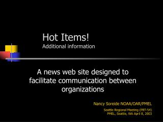 Hot Items Additional information Nancy Soreide NOAAOARPMEL